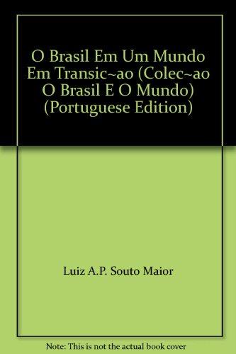 Brasil em um Mundo em Transição, O, livro de Luiz A. P.  Souto Maior
