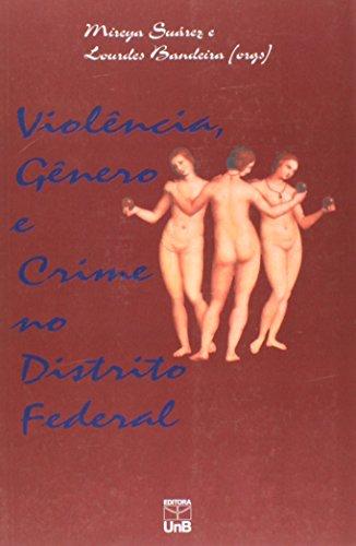 Violência, Gênero e Crime no Distrito Federal, livro de Mireya Suárez/Lourdes Bandeira