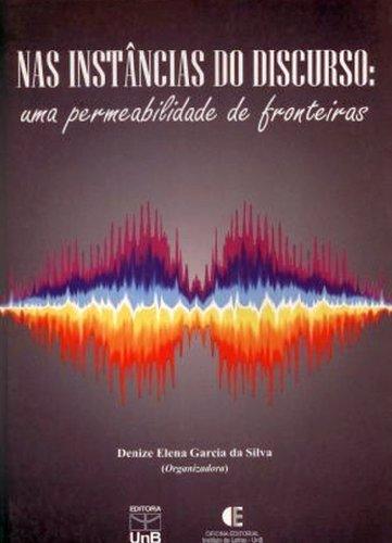 Nas Instancias Do Discurso: Uma Permeabilidade De Fronteiras, livro de Denize Elena Garcia da Silva