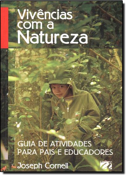 Vivencias Com a Natureza - Guia de Atividades Para Pais e Educadores, livro de CORNELL