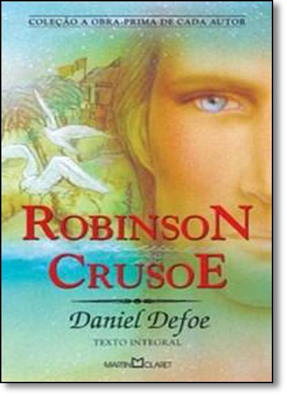 Robinson Crusoé - Coleção a Obra-prima de Cada Autor, livro de Daniel Defoe