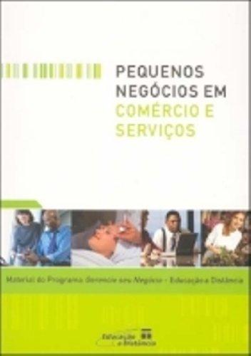 Pequenos Negocios Em Comercio E Servicos, livro de Vários Autores