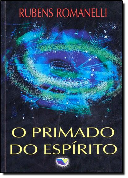 Primado do Espirito, O, livro de Rubens Romanelli