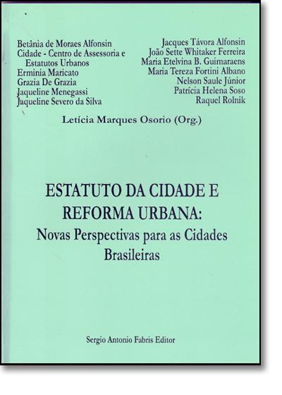 Estatuto da Cidade e Reforma Urbana: Novas Perspectivas Para as Cidades Brasileiras, livro de Betânia de Moraes Alfonsin