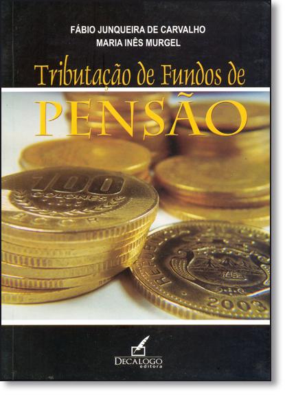 Tributação de Fundos de Pensão, livro de Fábio Junqueira de Carvalho