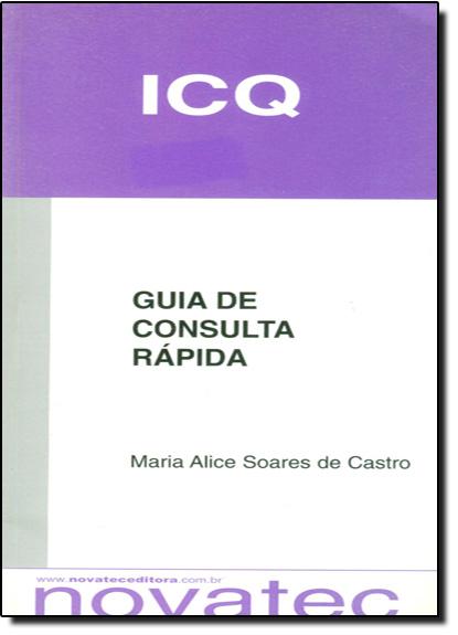 Icq: Guia de Consulta Rápida, livro de Maria Alice Soares de Castro