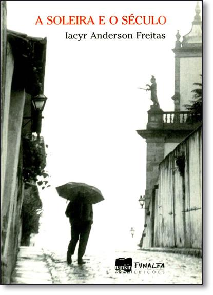 Soleira e o Século, A, livro de Iacyr Anderson Freitas