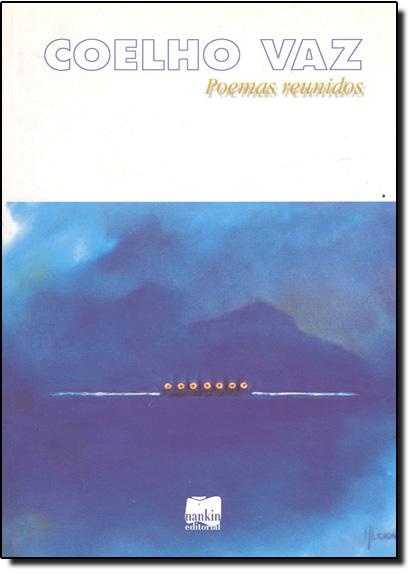 Coelho Vaz: Poemas Reunidos, livro de Fernando Py