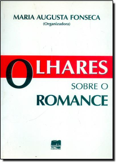 Olhares Sobre o Romance, livro de Maria Augusta Fonseca