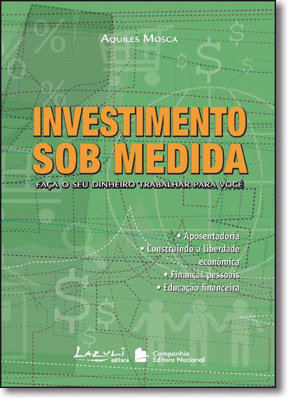 Investimento Sob Medida: Lazuli, livro de Aquiles Mosca