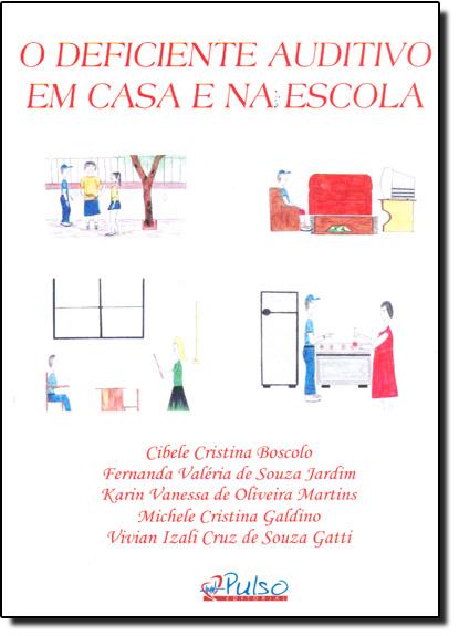 Deficiente Auditivo Em Casa E Na Escola, livro de BOSCOLO/JARDIM/GATTI