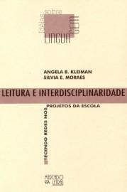 Leitura e interdisciplinaridade - Tecendo redes nos projetos da escola, livro de Angela B. Kleiman, Sílvia E. Moraes