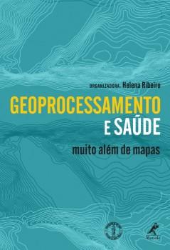 Geoprocessamento e Saúde - Muito Além de Mapas, livro de helena ribeiro